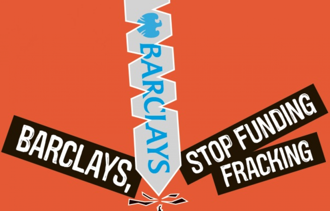 Stop Barclays funding fracking