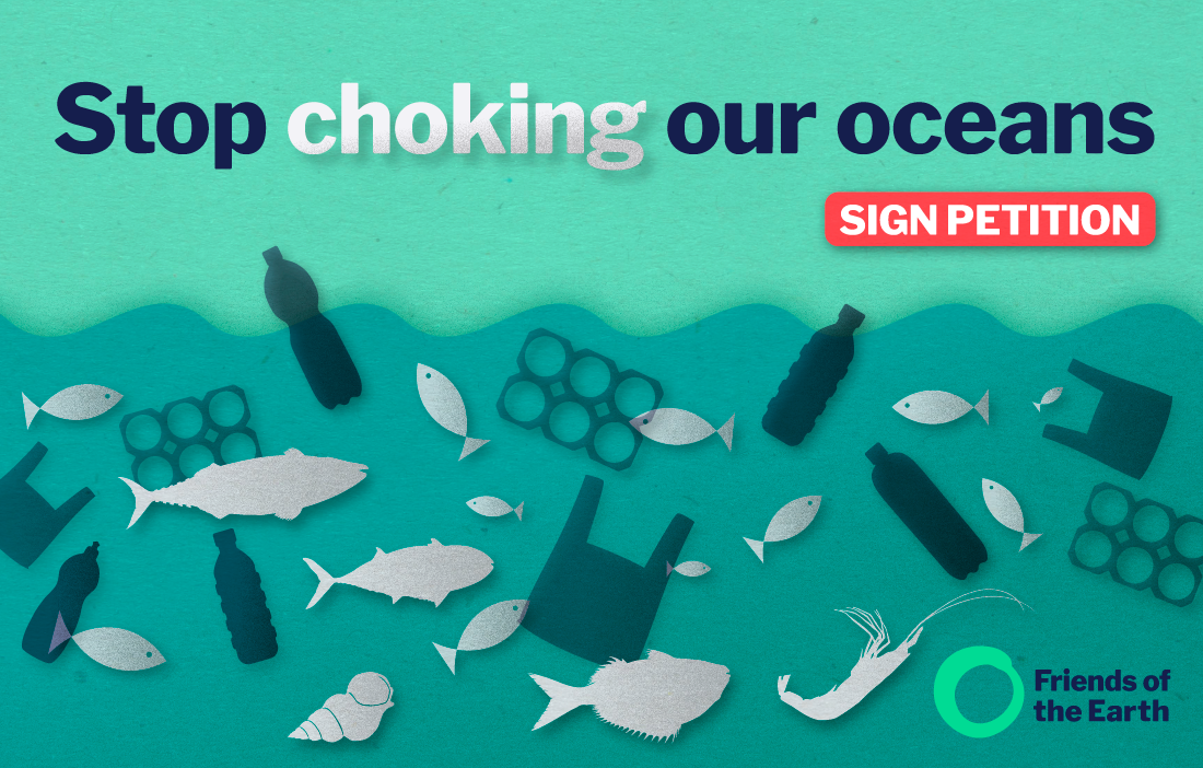 Help reduce plastic in oceans | Friends of the Earth